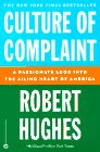 Culture of Complaint: A Passionate Look into the Ailing Heart of America