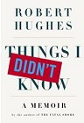 Things I Didn't Know: A Memoir